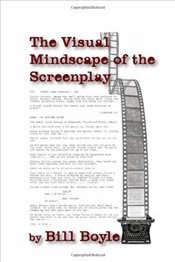 Visual Mindscape of the Screenplay - Boyle, Bill