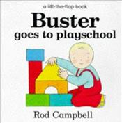 BUSTER GOES TO PLAYSCHOOL - Campbell, Rod