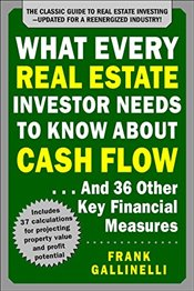 What Every Real Estate Investor Needs to Know About Cash Flow... And 36 Other Key Financial Measures - Gallinelli, Frank