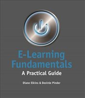 E-Learning Fundamentals: A Practical Guide - Elkins, Diane