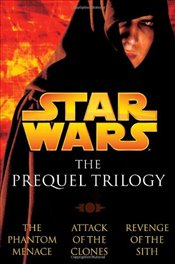 Star Wars : The Prequel Trilogy : The Phantom Menace/Attack of the Clones/Revenge of the Sith - Brooks, Terry