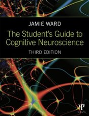 Students Guide to Cognitive Neuroscience 3e - Ward, Jamie