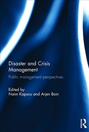 Disaster and Crisis Management : Public Management Perspectives - Kapucu, Naim