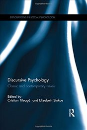 Discursive Psychology: Classic and contemporary issues (Explorations in Social Psychology) -