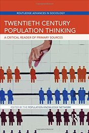 Twentieth Century Population Thinking: A Critical Reader of Primary Sources (Routledge Advances in S -