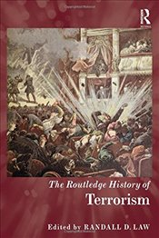 Routledge History of Terrorism  - Law, Randall D.