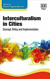 Interculturalism in Cities: Concept, Policy and Implementation - Zapata-Barrero, Ricard