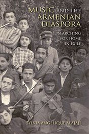 Music and the Armenian Diaspora - Alajaji, Sylvia Angelique