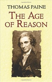Age of Reason : Being an Investigation of True and Fabulous Theology - Paine, Thomas