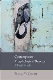 Contemporary Morphological Theories : A Users Guide - Stewart, Thomas W.
