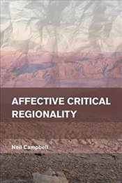 Affective Critical Regionalitypb (Place, Memory, Affect) - Campbell, Neil