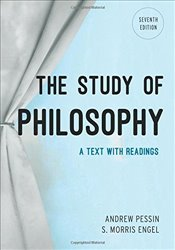 Study of Philosophy: A Text with Readings, Seventh Edition - Pessin, Andrew