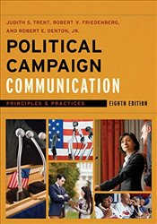 Political Campaign Communication: Principles and Practices (Communication, Media and Politics) - Trent, Judith S.