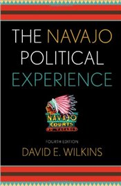 Navajo Political Experience (Spectrum Series: Race and Ethnicity in National and Global Politics) - Wilkins, David E.
