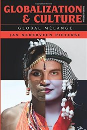 Globalization and Culture: Global Mélange, Third Edition - Pieterse,