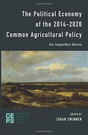 Political Economy of the 2014-2020 Common Agricultural Policy: An Imperfect Storm - Swinnen,