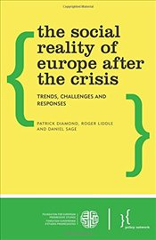 Social Reality of Europe After the Crisis: Trends, Challenges and Responses (Policy Network) - Diamond, Patrick