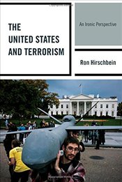 United States and Terrorism: An Ironic Perspective - Hirschbein, Ron