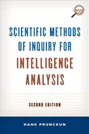 Scientific Methods of Inquiry for Intelligence Analysis (Security and Professional Intelligence Educ - Prunckun, Hank