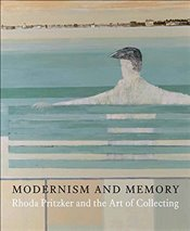 Modernism and Memory: Rhoda Pritzker and the Art of Collecting - Collins, Ian