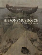 Hieronymus Bosch, Painter and Draughtsman : Technical Studies - Hoogstede, Luuk