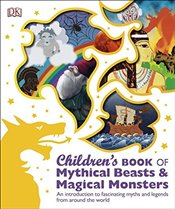 Childrens Book of Mythical Beasts and Magical Monsters -