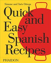 Quick and Easy Spanish Recipes - Ortega, Ines