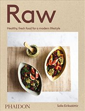 Raw : Recipes for a modern vegetarian lifestyle - Eiriksdottir, Solla