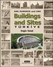 One Hundred and One Buildings and Sites Türkiye - Yenal, Engin