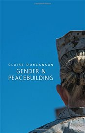 Gender and Peacebuilding - Duncanson, Claire