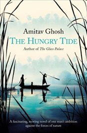 Hungry Tide - Ghosh, Amitav