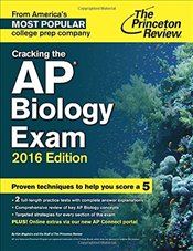 Cracking the AP Biology Exam, 2016 Edition - Princeton Review