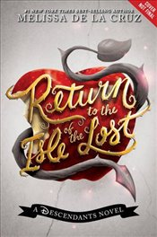 Return to the Isle of the Lost : A Descendants Novel - De la Cruz, Melissa