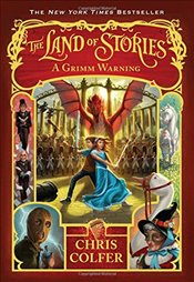 Land of Stories : A Grimm Warning - Colfer, Chris