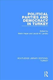 Political Parties and Democracy in Turkey  - Landau, Jacob M.