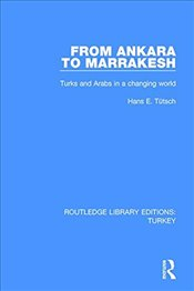 From Ankara to Marakesh : Turks and Arabs in a Changing World - Tuetsch, Hans Emanuel