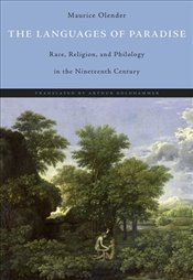Languages of Paradise : Race, Religion and Philology in the Nineteenth Century - Olender, Maurice