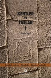 Kentler ve Taşlar 1 - Topal, Haydar