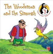 Woodsman and the Simurgh (Honesty) : Character Education Stories 7 - Durmuş, Hatice Işılak