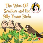 Wise Old Swallow and the Silly Young Birds (Respect) : Character Education Stories 9 - Durmuş, Hatice Işılak
