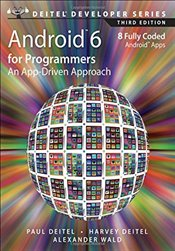 Android 6 for Programmers 3e : An App-Driven Approach - Deitel, Paul