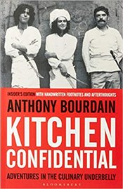 Kitchen Confidential : Insiders Edition - Bourdain, Anthony