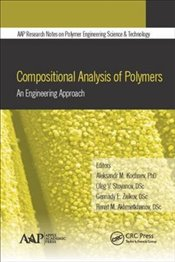 Compositional Analysis of Polymers : An Engineering Approach - Kochnev, Aleksandr M.