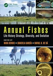 Annual Fishes : Life History Strategy, Diversity, and Evolution - Berois, Nibia