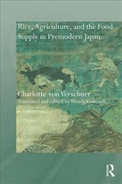 Rice, Agriculture, and the Food Supply in Premodern Japan   - Verschuer, Charlotte von