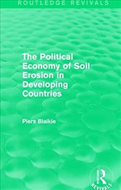 Political Economy of Soil Erosion in Developing Countries - Blaikie, Piers