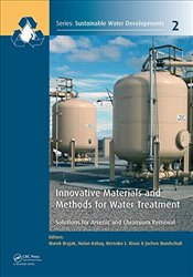 Innovative Materials and Methods for Water Treatment : Solutions for Arsenic and Chromium Removal  - Bryjak, Marek