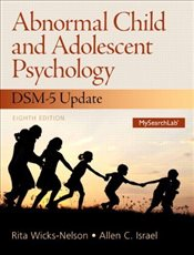 Abnormal Child and Adolescent Psychology 8E : with DSM-V Updates - Wicks-Nelson, Rita