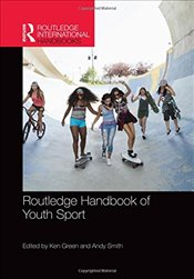 Routledge Handbook of Youth Sport  - Green, Ken
