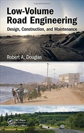 Low-Volume Road Engineering : Design, Construction, and Maintenance - Douglas, Robert A.